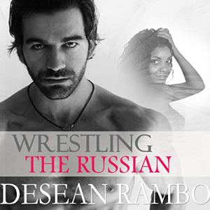 Wrestling the Russian Audiobook By Desean Rambo cover art