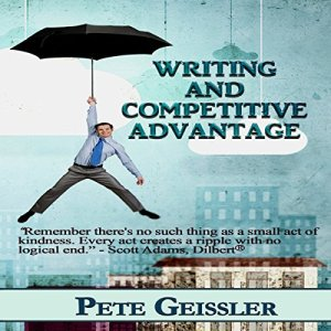 Writing and Competitive Advantage Audiobook By Pete Geissler cover art