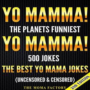Yo Mamma! Yo Mamma, 2nd Edition! The Best 500 Yo Mamma Jokes on the Planet Audiobook By The Moma Factory cover art