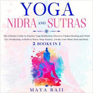 Yoga Nidra and Sutras Audiobook By Maya Raji cover art