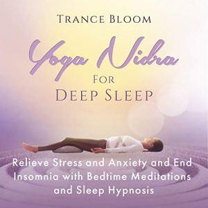 Yoga Nidra for Deep Sleep Audiobook By Trance Bloom cover art