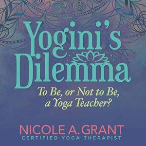 Yogini's Dilemma Audiobook By Nicole Grant cover art