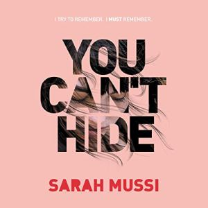 You Can't Hide Audiobook By Sarah Mussi cover art