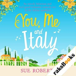 You, Me and Italy Audiobook By Sue Roberts cover art