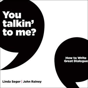 You Talkin' to Me? Audiobook By Linda Seger, John Rainey cover art