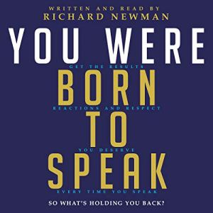 You Were Born to Speak Audiobook By Richard Newman cover art