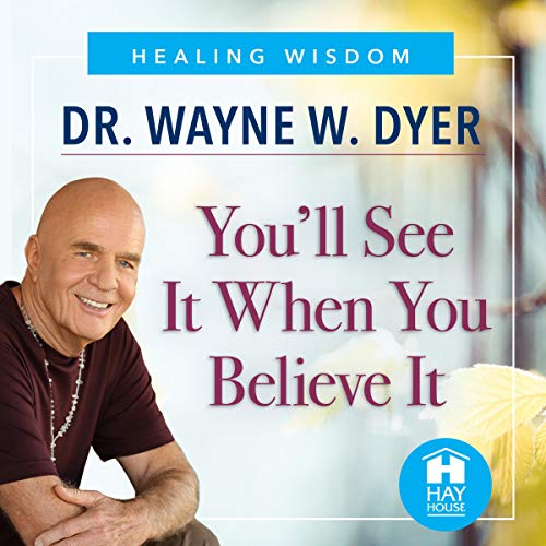 You'll See It When You Believe It Audiobook By Dr. Wayne W. Dyer cover art