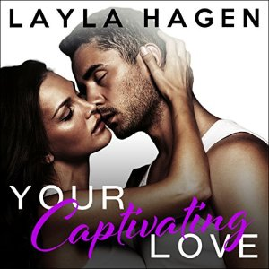 Your Captivating Love Audiobook By Layla Hagen cover art