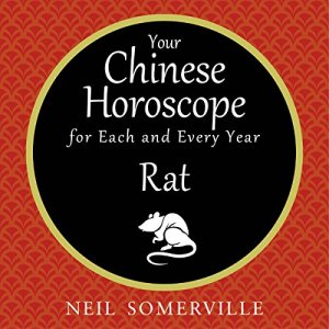 Your Chinese Horoscope for Each and Every Year - Rat Audiobook By Neil Somerville cover art