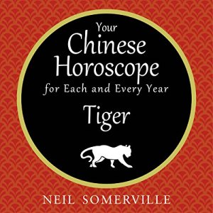 Your Chinese Horoscope for Each and Every Year - Tiger Audiobook By Neil Somerville cover art
