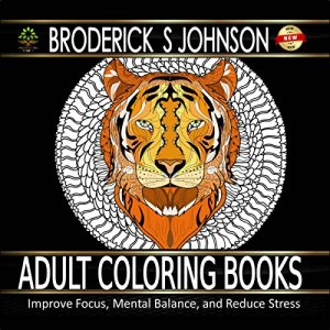 Your Guide to Adult Coloring Books Audiobook By Broderick S. Johnson cover art