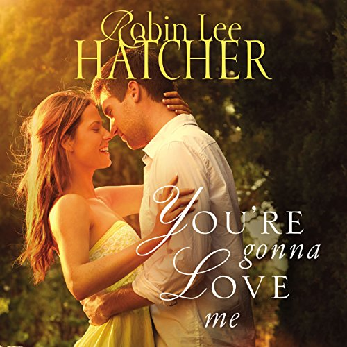 You're Gonna Love Me Audiobook By Robin Lee Hatcher cover art