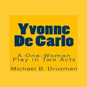 Yvonne De Carlo Audiobook By Michael B. Druxman cover art