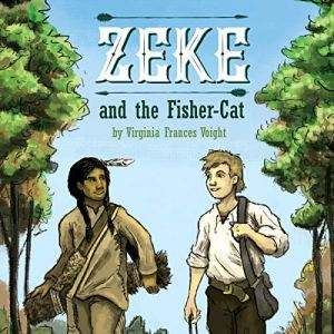 Zeke and the Fisher-Cat Audiobook By Virginia Frances Voight cover art