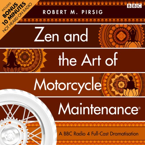 Zen and the Art of Motorcycle Maintenance (Dramatised) Audiobook By Robert M. Pirsig cover art