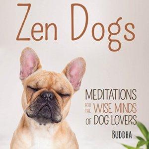Zen Dogs Audiobook By Gautama Buddha and the editors of Mingo Media cover art