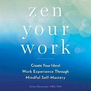 Zen Your Work Audiobook By Karlyn Borysenko cover art