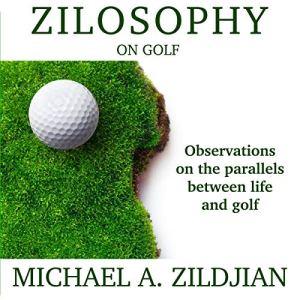 Zilosophy on Golf Audiobook By Michael A Zildjian cover art