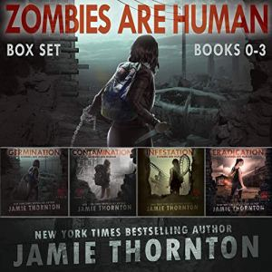 Zombies Are Human (Books 0-3) Audiobook By Jamie Thornton cover art