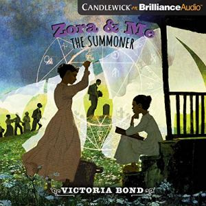 Zora and Me: The Summoner Audiobook By Victoria Bond cover art
