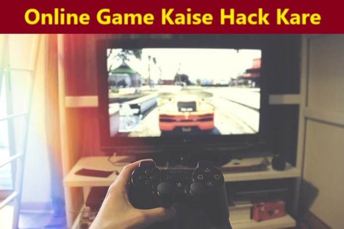 online game kaise hack kare