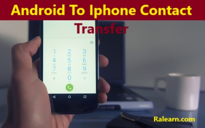 Android phone se iphone me contact transfer