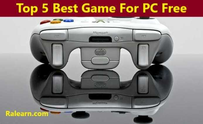 Top 5 Best Game For PC Free Download