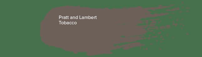 Pratt and Lambert - Tobacco