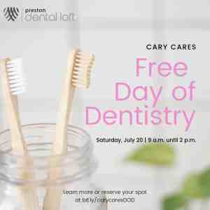 Cary Cares: Free Day of Dentistry @ Preston Dental Loft | Cary | North Carolina | United States