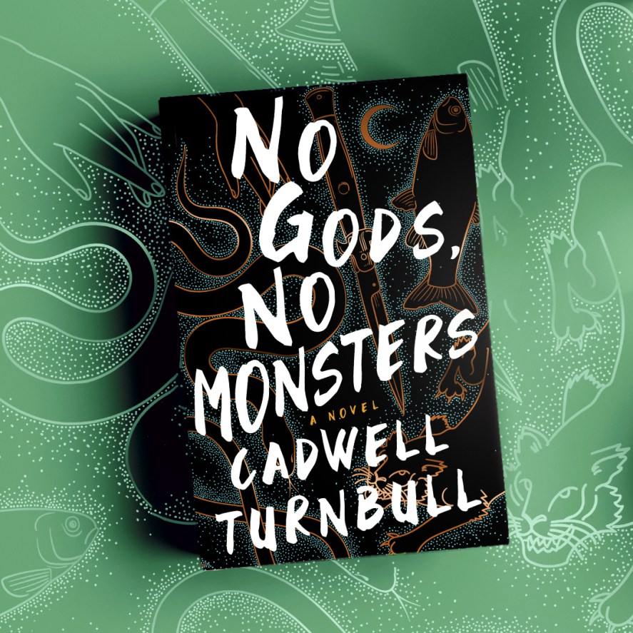 No Gods No Monsters Cadwell Turnbull