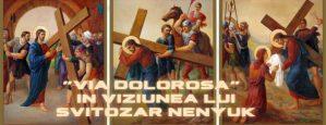 """""""Via Dolorosa"""" in viziunea lui Svitozar Nenyuk"""