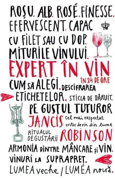 Expert in vin in 24 de ore de Jancis Robinson