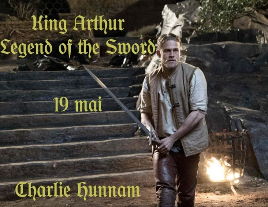In cautarea mitului, King Arthur- Legend of the Sword (2017)
