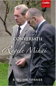 Conversatii cu Regele Mihai - Stelian Tanase