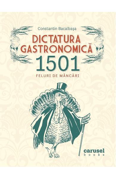 Dictatura gastronomica - Constantin Bacalbasa