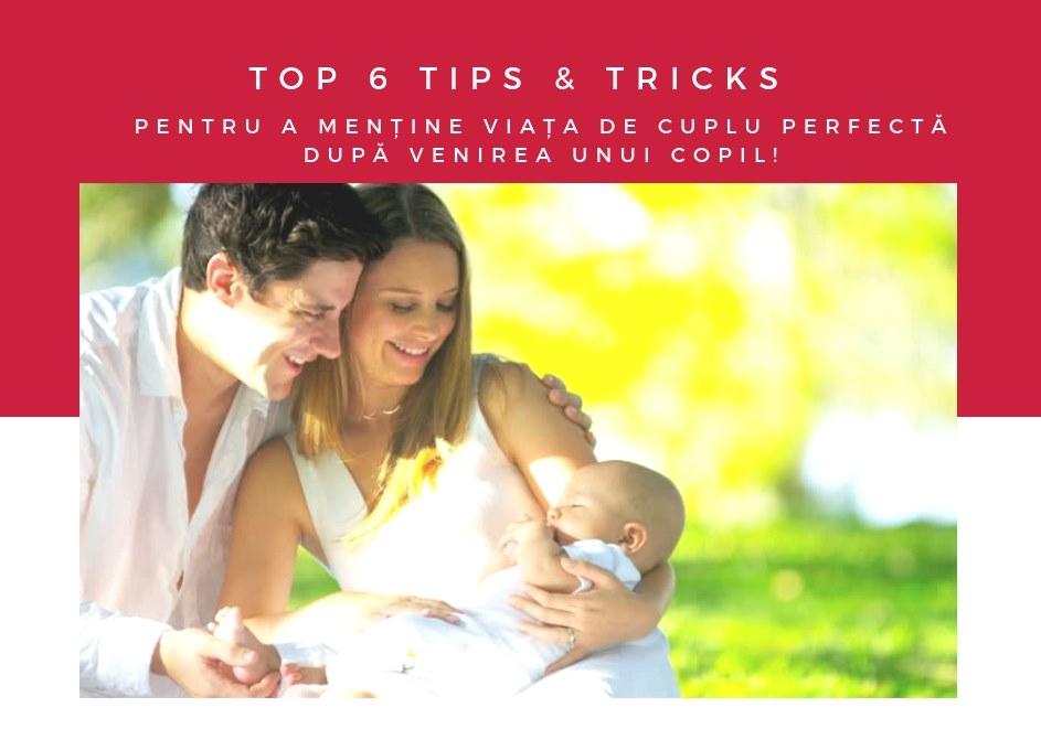 TIPS & TRICKS pentru a menține viața de cuplu PERFECTĂ după venirea unui copil!