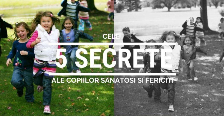 Cele cinci secrete ale formarii copiilor sanatosi si fericiti
