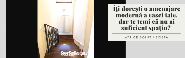 Îți dorești o amenajare modernă a casei tale, dar te temi că nu ai suficient spațiu? Iată ce soluții există!