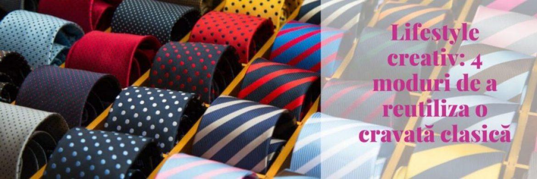 Lifestyle creativ: 4 moduri de a reutiliza o cravată clasică