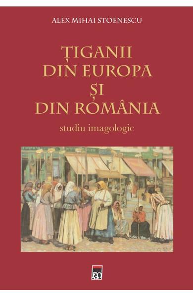 Tiganii Din Europa Si Din Romania - Alex Mihai Stoenescu