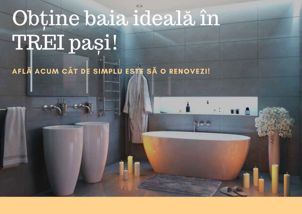Obține baia ideală în TREI pași! Află ACUM cât de simplu este să o renovezi!