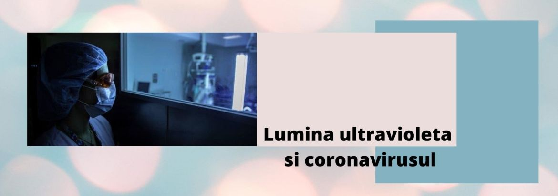 Lumina ultravioleta si coronavirusul