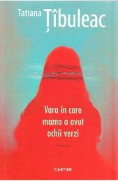 Vara in care mama a avut ochii verzi - Tatiana Tibuleac