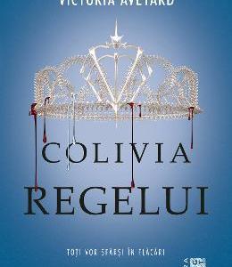 Colivia regelui – Victoria Aveyard