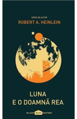 Luna e o doamna rea - Robert A. Heinlein