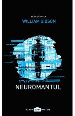 Neuromantul - William Gibson