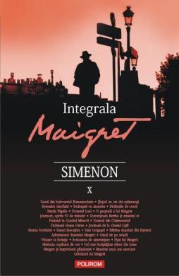 Integrala Maigret Vol.10 Craciunul lui Maigret - Georges Simenon