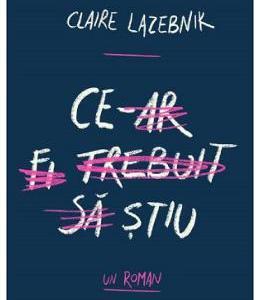 Ce-ar fi trebuit sa stiu - Claire LaZebnik