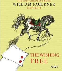 Copacul dorintelor. The Wishing Tree - William Faulkner