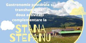Gastronomie pastorala si transhumanta, doua activitati complementare la Stana Stefanu